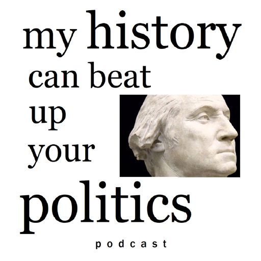 Cover art for podcast My History Can Beat Up Your Politics