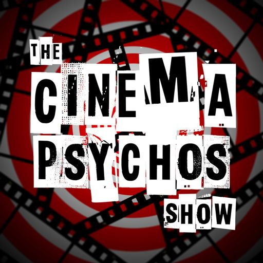 Cover art for podcast The Cinema Psychos Show