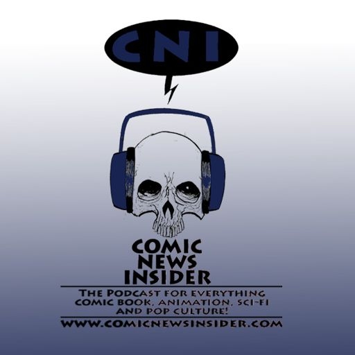 1f9e0939ee2 Episode 131 from Comic News Insider on RadioPublic