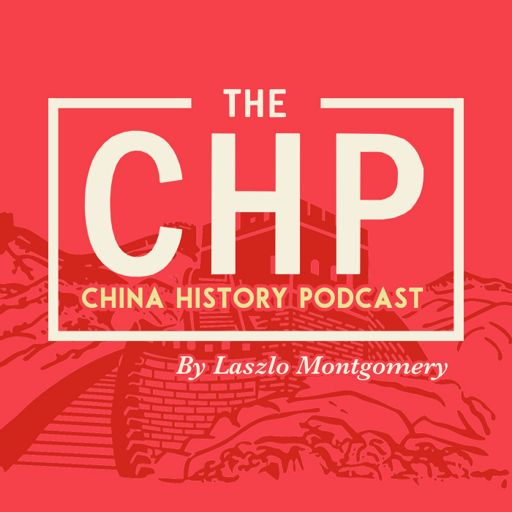 Cover art for podcast The China History Podcast