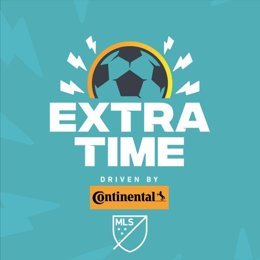 Cover art for podcast ExtraTime, the Official Podcast of Major League Soccer (MLS)
