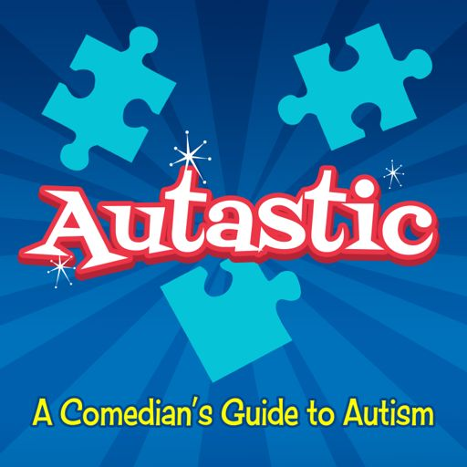 Cover art for podcast Autastic: A Comedians Guide to Autism