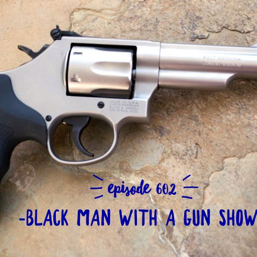 428 - Sex and the Gun Community from Black Man With A Gun on