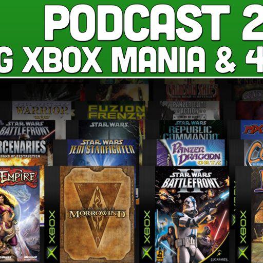 Podcast 206: OG Xbox Mania & 4k Glory! from XoneBros: A