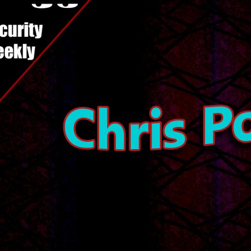 Security Weekly #468 - Chris Poulin, X-Force from Paul's Security