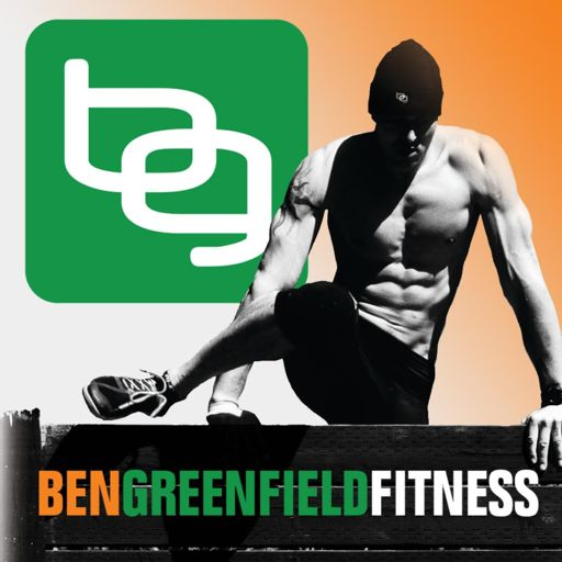 22d586a460ad Ben Greenfield Fitness on RadioPublic