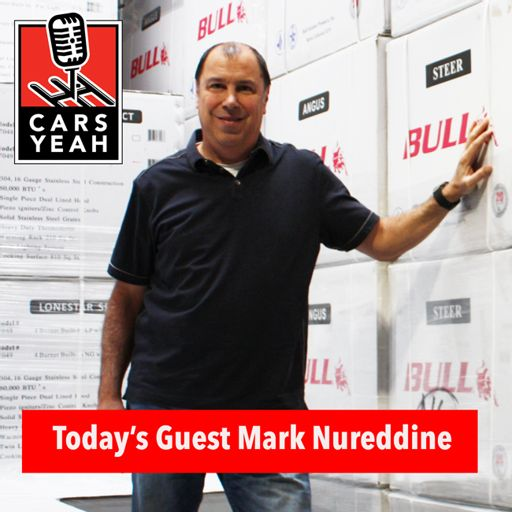 b0c5935264d7 1119  Mark Nureddine is the CEO of Bull Outdoor Products. from Cars Yeah  with Mark Greene on RadioPublic