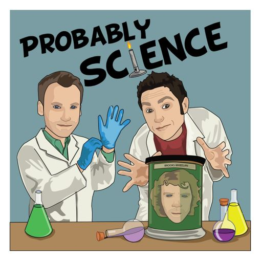 Episode 125 - Brent Schmidt and Zach Pugh from Probably Science on