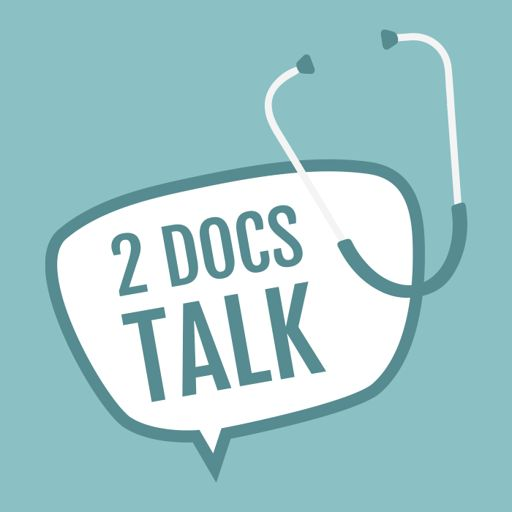 Cover art for podcast 2 Docs Talk: The podcast about healthcare, the science of medicine and everything in between.