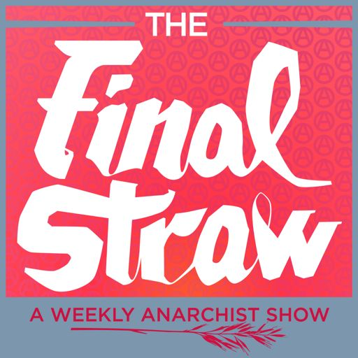 Cover art for podcast The Final Straw Radio