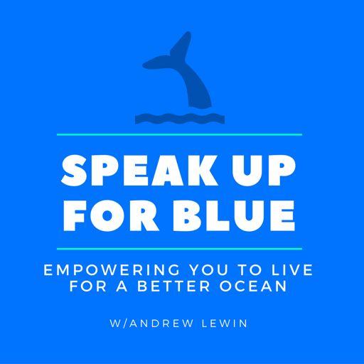 Cover art for podcast Speak Up For The Ocean Blue