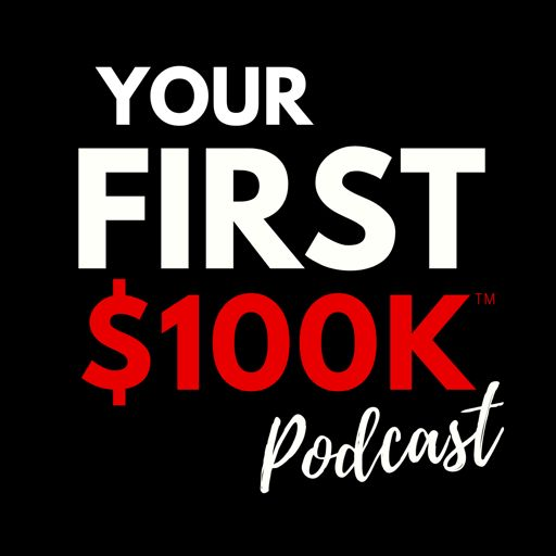 Cover art for podcast Your FIRST $100K Business Podcast | Marketing | Sales | Business | Spirituality | Entrepreneurship | Leadership