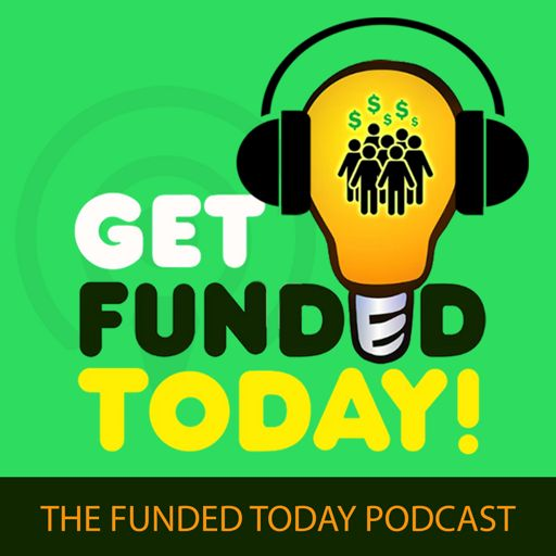 Cover art for podcast Get Funded Today: The Funded Today Podcast