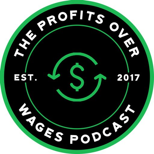 Cover art for podcast Profits Over Wages Podcast