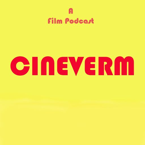 Cover art for podcast Cineverm - A Film Podcast