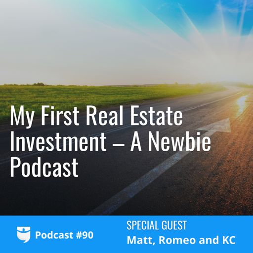 90: My First Real Estate Investment – A Newbie Podcast With
