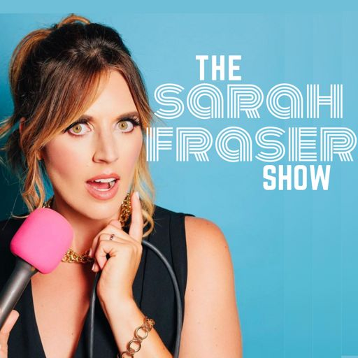 Cover art for podcast The Sarah Fraser Show