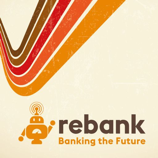 Cover art for podcast Rebank: Banking the Future