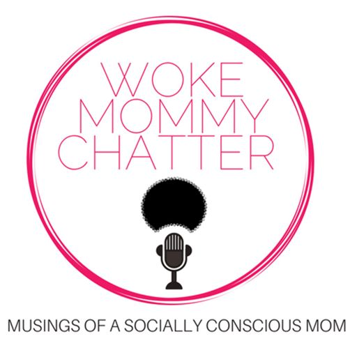 Cover art for podcast Woke Mommy Chatter- The Podcast