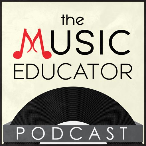 The Music Educator Podcast on RadioPublic