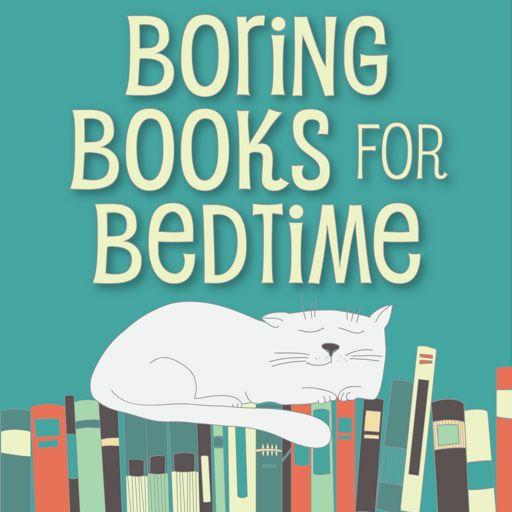 Cover art for podcast Boring Books for Bedtime