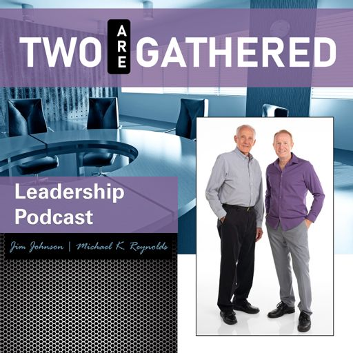 Cover art for podcast Two Are Gathered Leadership Podcast
