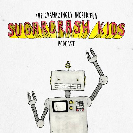 Cover art for podcast The Cramazingly Incredifun Sugarcrash Kids Podcast