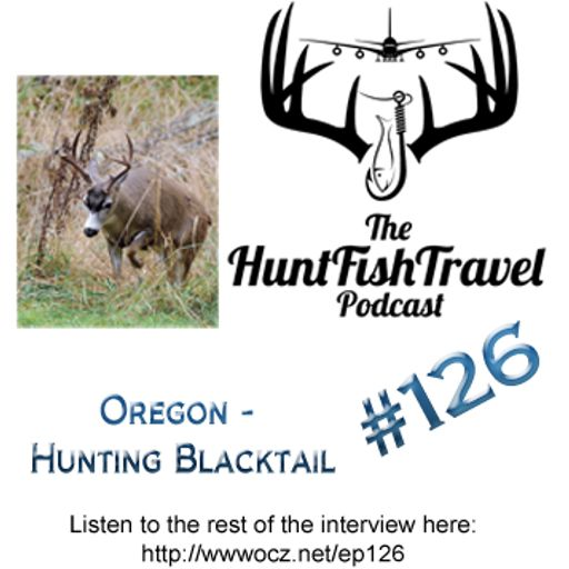 HuntFishTravel - 126 Oregon - Hunting Blacktail with Cody Rich of