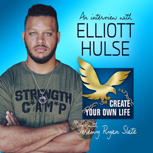 59b3bd0c2 376: Elliott Hulse | How Unconditional Self Love Will Change Your Life from  The Create Your Own Life Show on RadioPublic