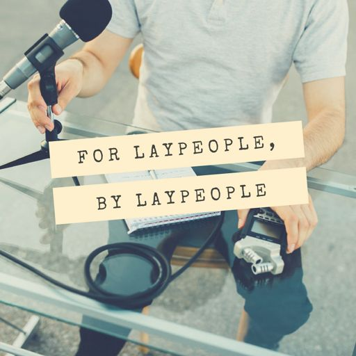 Cover art for podcast For Laypeople, By Laypeople