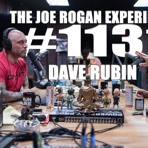 1131 dave rubin from the joe rogan experience on radiopublic