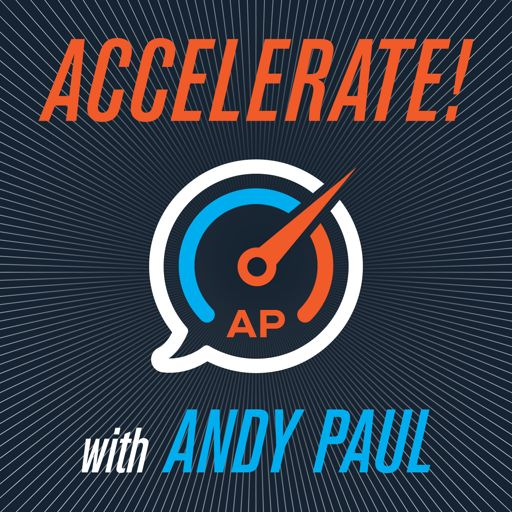 Cover art for podcast Accelerate! with Andy Paul