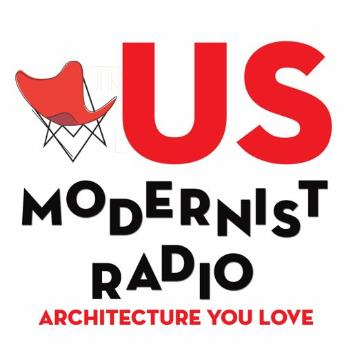 Cover art for podcast US Modernist Radio - Architecture You Love