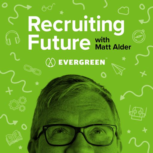 Cover art for podcast The Recruiting Future Podcast Covering Innovation in HR and Recruitment