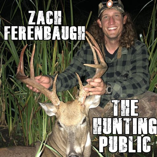 24685e43cd320 260 ZACH FERENBAUGH - The Hunting Public from Deer Hunt Big Buck Registry  fueled by Rackology.org on RadioPublic