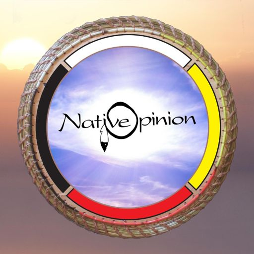Cover art for podcast Native Opinion Podcast an American Indian Perspective