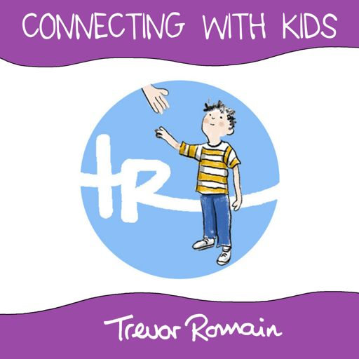 Cover art for podcast Connecting With Kids by Trevor Romain