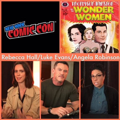 797be8122 Episode 808 - NYCC: Professor Marston and the Wonder Women w/ Rebecca  Hall/Luke Evans/writer-director Angela Robinson! from Comic News Insider on  ...