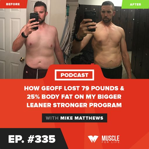 d4d3f40075098 How Geoff Lost 79 Pounds   25% Body Fat on my Bigger Leaner Stronger Program