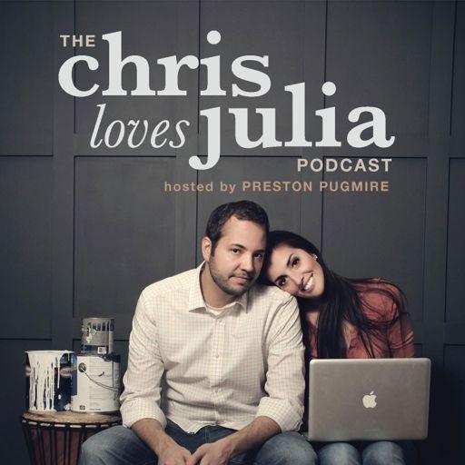 Cover art for podcast The Chris Loves Julia Podcast w/ Preston Pugmire
