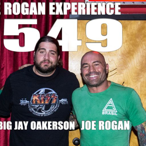 549 - Big Jay Oakerson from The Joe Rogan Experience on RadioPublic