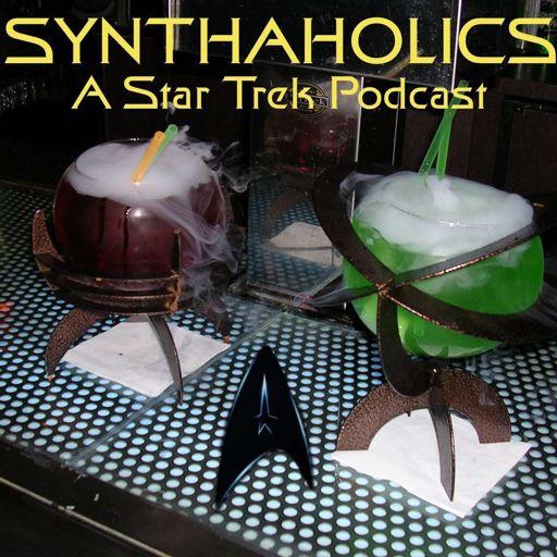 Synthaholics A Star Trek Podcast On Radiopublic