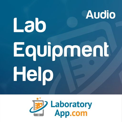 Cover art for podcast Laboratory App: Lab Equipment Help (Audio)