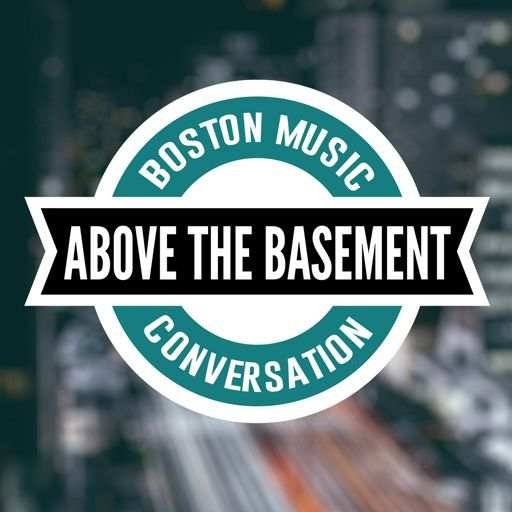 Cover art for podcast Above The Basement - Boston Music and Conversation