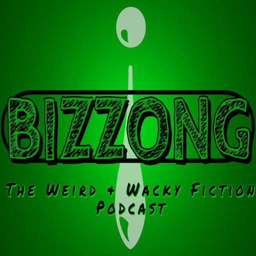 Cover art for podcast Bizzong! The Weird and Wacky Fiction Podcast