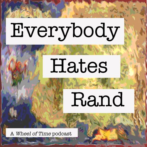 Cover art for podcast Everybody Hates Rand: A Wheel of Time Podcast