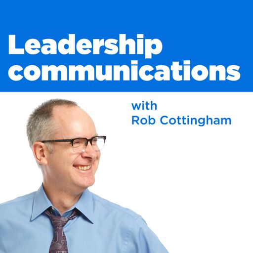 Cover art for podcast Leadership communications with Rob Cottingham