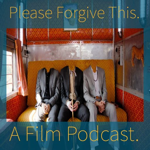 Cover art for podcast Please Forgive This. A Film Podcast. About Films.