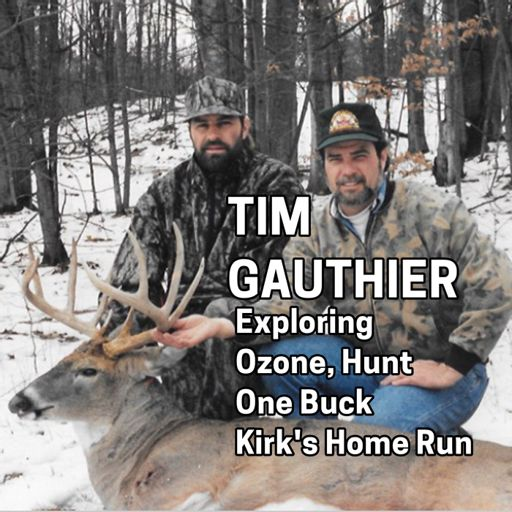 222 TIM GAUTHIER - Exploring Ozone, Hunt One Buck, Kirk