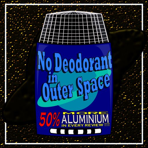 Cover art for podcast No Deodorant In Outer Space (books turned into movies - Science Fiction, Fantasy and related genres)